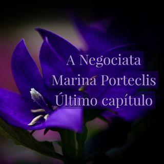 A Negociata de Marina Porteclis  cap. final