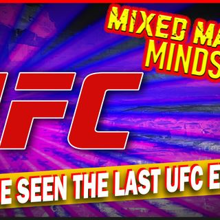 Mixed Martial Mindset: Will We Ever See Another UFC?