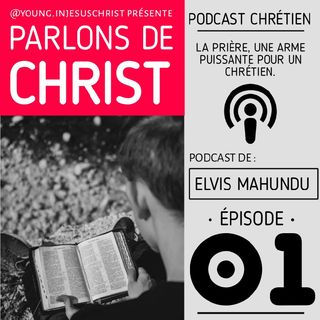 #1 La Prière, Une Arme Puissante Pour Un Chrétien.