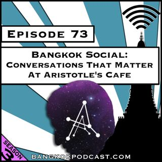 Bangkok Social: Conversations That Matter at Aristotle's Cafe