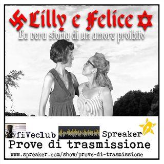 Prove di trasmissione - Lilly e Felice