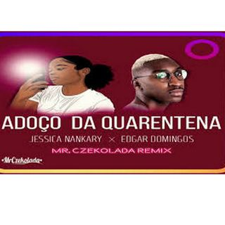 Edgar Domingos & Jessica Nankary - Adoço da Quarentena DOWNLOAD MP3]