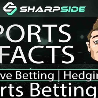 Sports Betting 101:  Live Betting, Hedging, Arbitrage