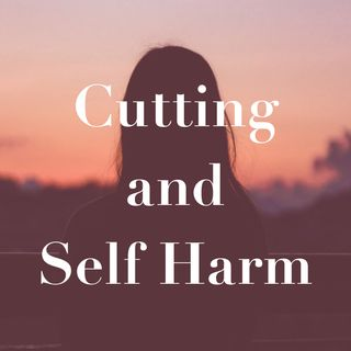 Cutting and Self-Harm (rerun)