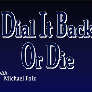 Dial It Back Or Die
