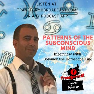 Episode 31: Patterns of the Subconscious Mind with Solomon the Horoscope King