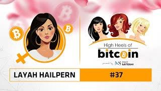 High Heels of Bitcoin #37 | Layah Heilpern
