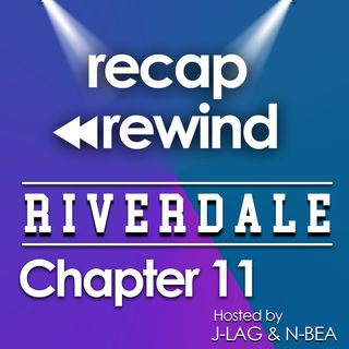 "Riverdale - 1x11 ""Chapter 11: To Riverdale & Back Again"" // Recap Rewind //"