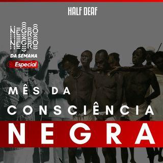 NEGRO DA SEMANA Especial - Mês da Consciência Negra