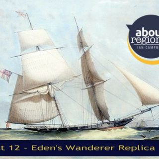 The Wanderer Replica Project - About Regional with Ian Campbell Episode 12