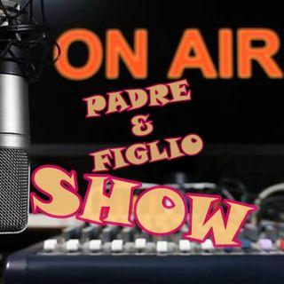 Padre & Figlio Show - Puntata del 6 aprile 2019