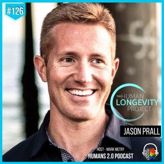 #126 - Jason Prall | Human Longevity Project - World's Healthiest Centenarians