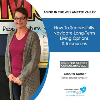 6/26/18: Jennifer Garner with Jennifer Garner Consulting, LLC. | How to Successfully Navigate Long-term Living Options & Resources