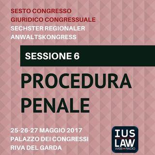Sessione 6 - Procedura Penale - VI Congresso Giuridico Distrettuale Rovereto - Trento - Bolzano