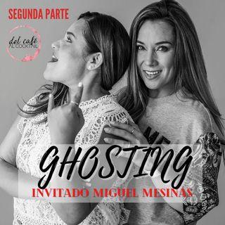 Ghosting, segunda parte...