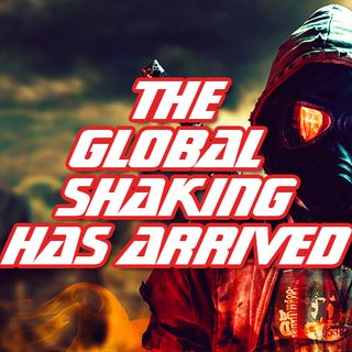 NTEB RADIO BIBLE STUDY: Back In 2016 We Warned You That A Prophetical 'Global Shaking' Would Be Coming Under Trump. It Has Arrived, Prepare