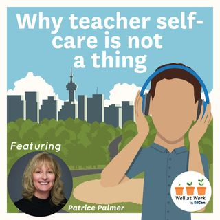 Why teacher self-care is not a thing ft. Patrice Palmer