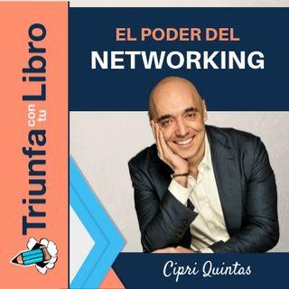 EL PODER DEL NETWORKING CON CIPRI QUINTAS