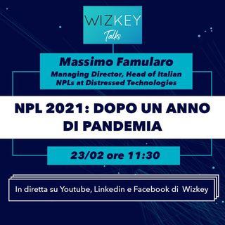 2021-02-  WizKey Talks -  NPL 2021: Dopo un anno di Pandemia
