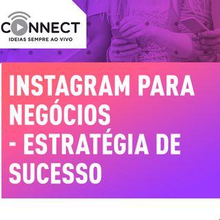 Ep 04 Como criar um Instagram e ter resultado | Connect  - Sebrae PR