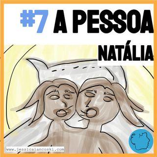 [T1 #7] A Pessoa Natalia - História para Dormir