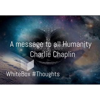 A Message To All Humanity ( Seas01) Charlie Chaplin