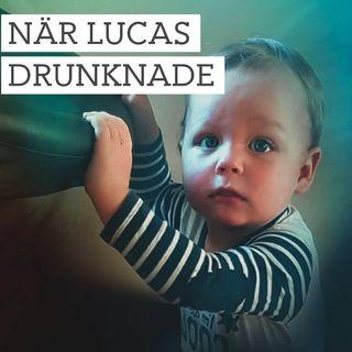 När Lucas drunknade