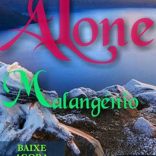 Alone - Malangénio
