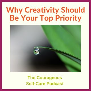 Why Creativity Should Be Your Top Priority