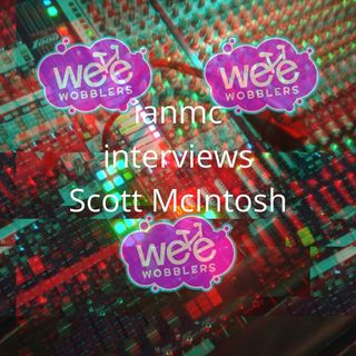 Wee Wobblers and Scott McIntosh