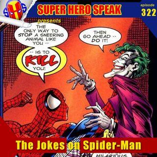 #322: The Jokes on Spider-Man