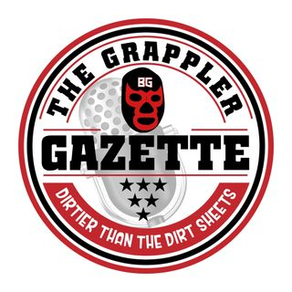 Grappler Gazette XXVI- There's No Crying In Wrestling