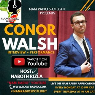 Nam Radio Spotlight by Naboth RIZLA FT Conor Walsh Interview Ep18