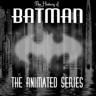 The History of Batman The Animated Series