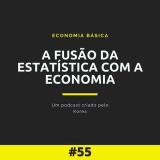 Economia Básica - A fusão da estatística com a economia - 55
