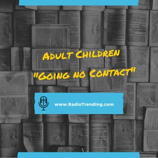 "148: Adult Children ""Going no Contact"""