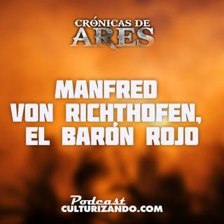 E5 • Manfred von Richthofen, el Barón Rojo • Historia Bélica • Culturizando