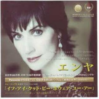 Enya  -  If I Could Be Where You Are