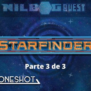 One Shot - Starfinder (Parte 3 de 3)