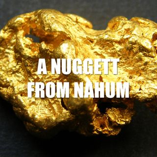 A Nugget From Nahum - Morning Manna #2626