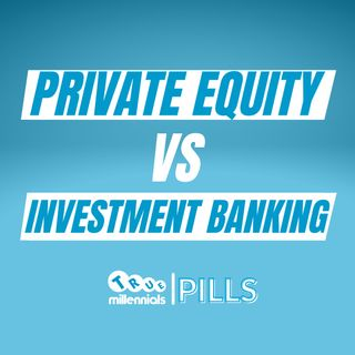 PRIVATE EQUITY vs INVESTMENT BANKING - Quali sono le differenze?