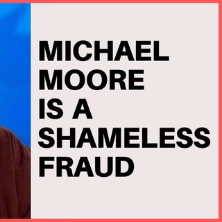 MICHAEL MOORE IS A SHAMELESS HUSTLER