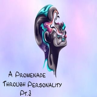 Episode-08-A Promenade Through Personality Pt. 3