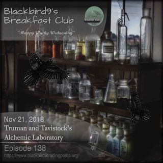 Truman and Tavistocks Alchemic Laboratory - Blackbird9 Podcast