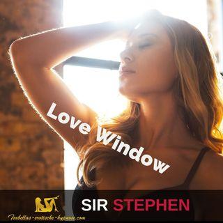 Love Window - das Liebesfenster by Sir Stephen -  Hörprobe