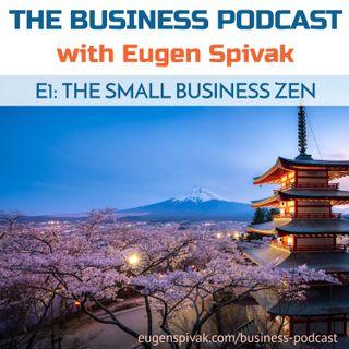 E1: The Small Business Zen