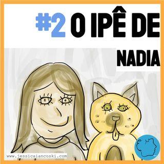 [T1 #2] O Ipê de Nadia - História Para Dormir