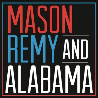 Mason, Remy & Alabama
