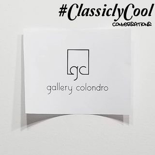 #ClassiclyCool Conversations: The Gallery Colondro Episode