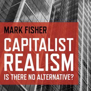 "EBL 3: Mark Fisher, ""Capitalist Realism"""
